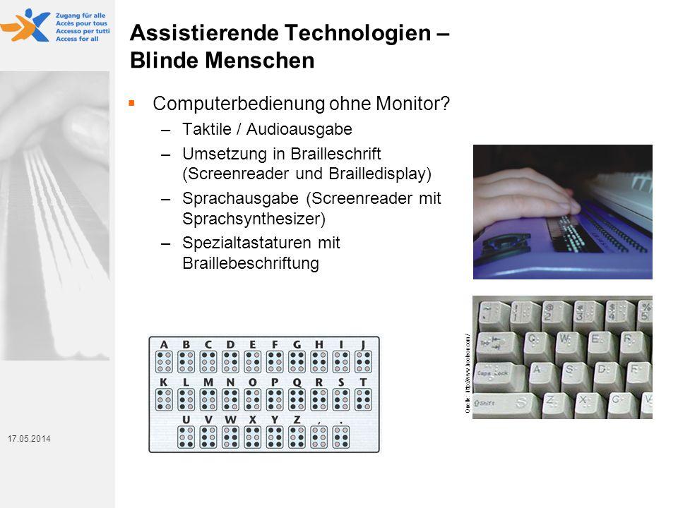 17. Mai 2014 17.05.2014 Assistierende Technologien – Blinde Menschen Computerbedienung ohne Monitor? –Taktile / Audioausgabe –Umsetzung in Brailleschr
