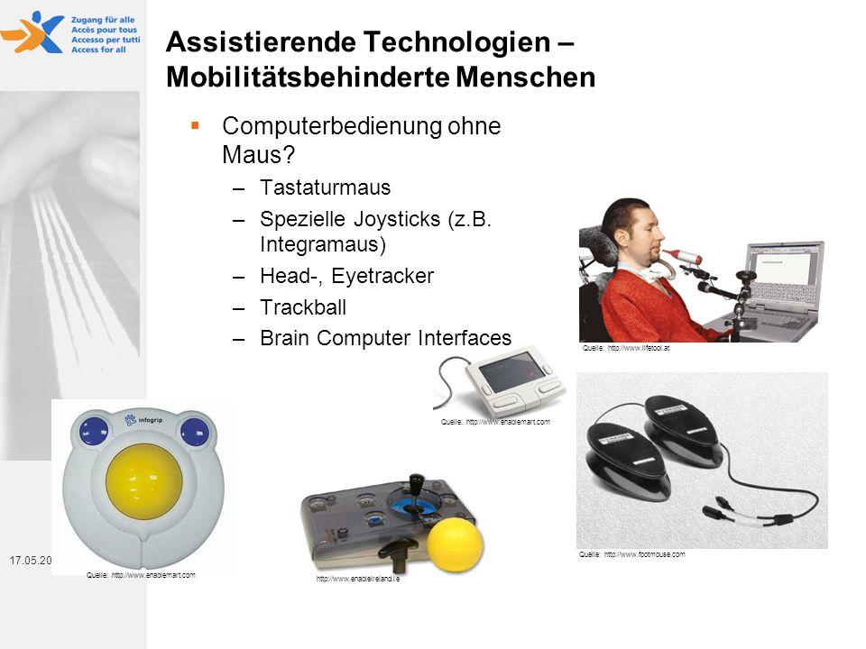 17. Mai 2014 17.05.2014 Quelle: http://www.enablemart.com Assistierende Technologien – Mobilitätsbehinderte Menschen Computerbedienung ohne Maus? –Tas