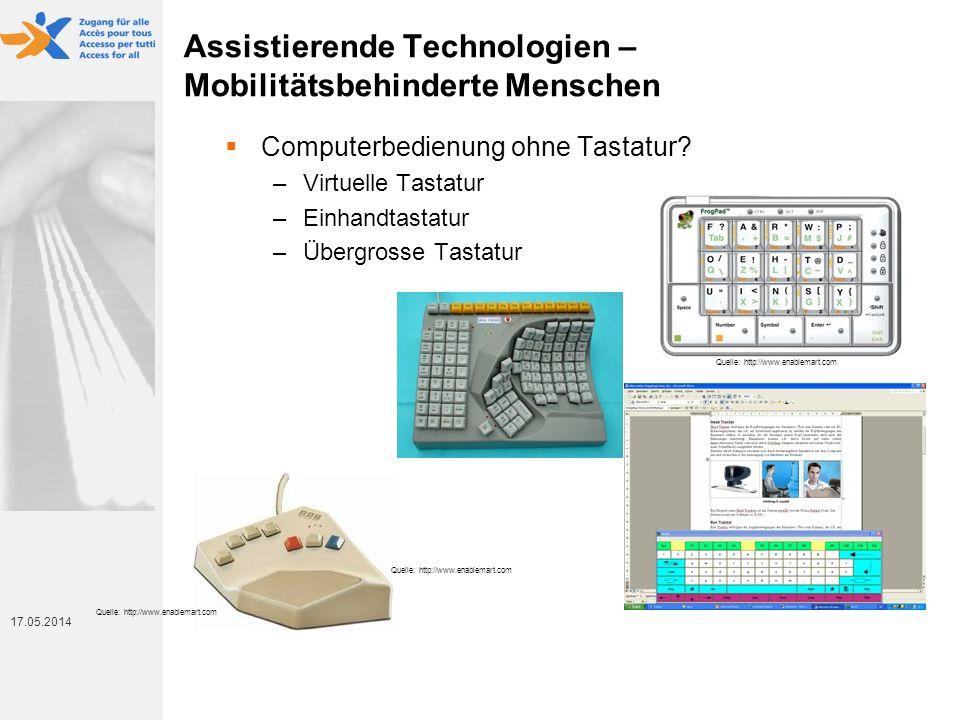 17. Mai 2014 17.05.2014 Assistierende Technologien – Mobilitätsbehinderte Menschen Computerbedienung ohne Tastatur? –Virtuelle Tastatur –Einhandtastat