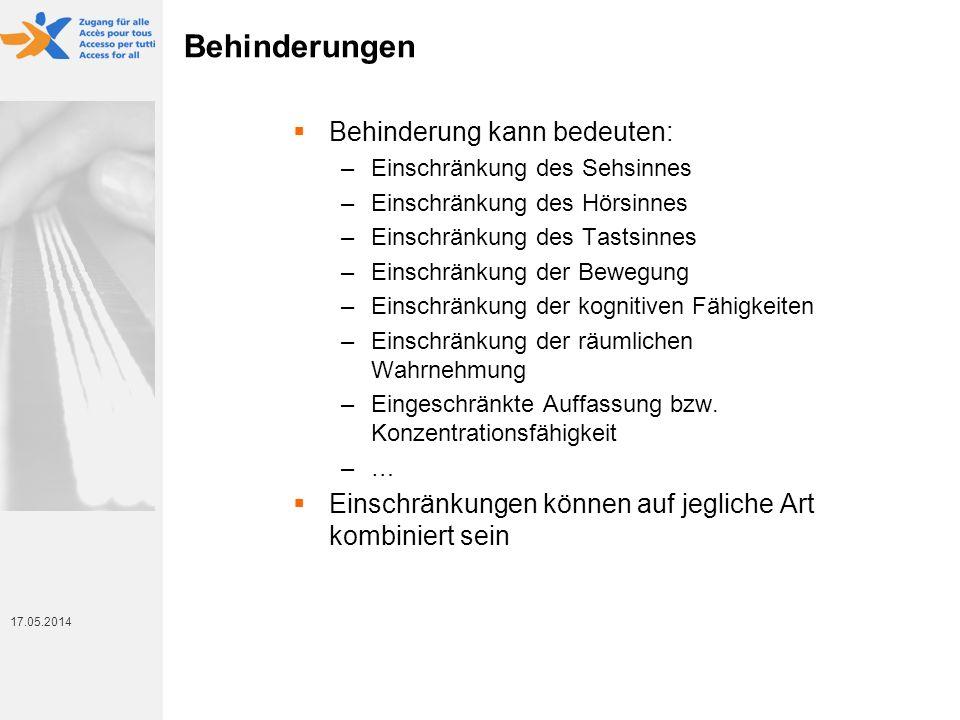 17. Mai 2014 17.05.2014 Behinderungen Behinderung kann bedeuten: –Einschränkung des Sehsinnes –Einschränkung des Hörsinnes –Einschränkung des Tastsinn