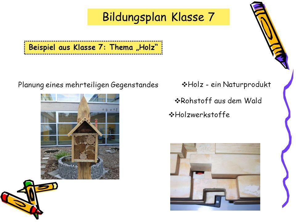 Beispiel aus Klasse 8: Thema Metall Werkstoff Metall Planung eines Gebrauchsgegenstandes Herstellung Bildungsplan Klasse 8