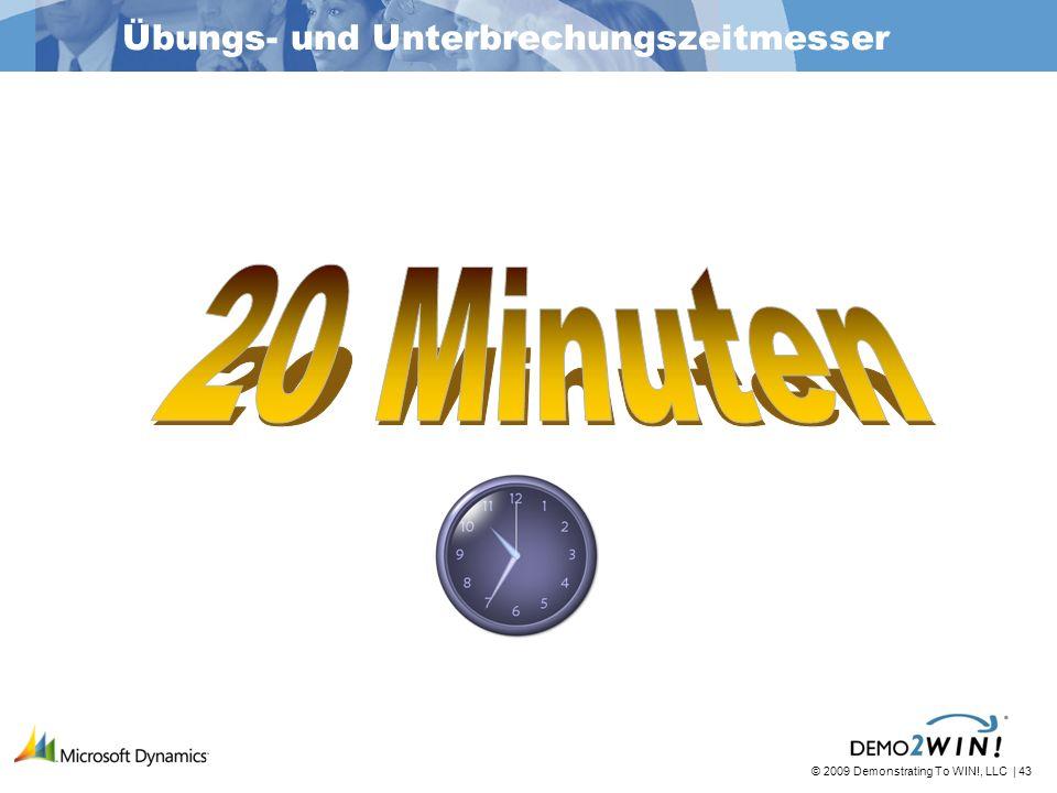 © 2009 Demonstrating To WIN!, LLC | 43 Übungs- und Unterbrechungszeitmesser