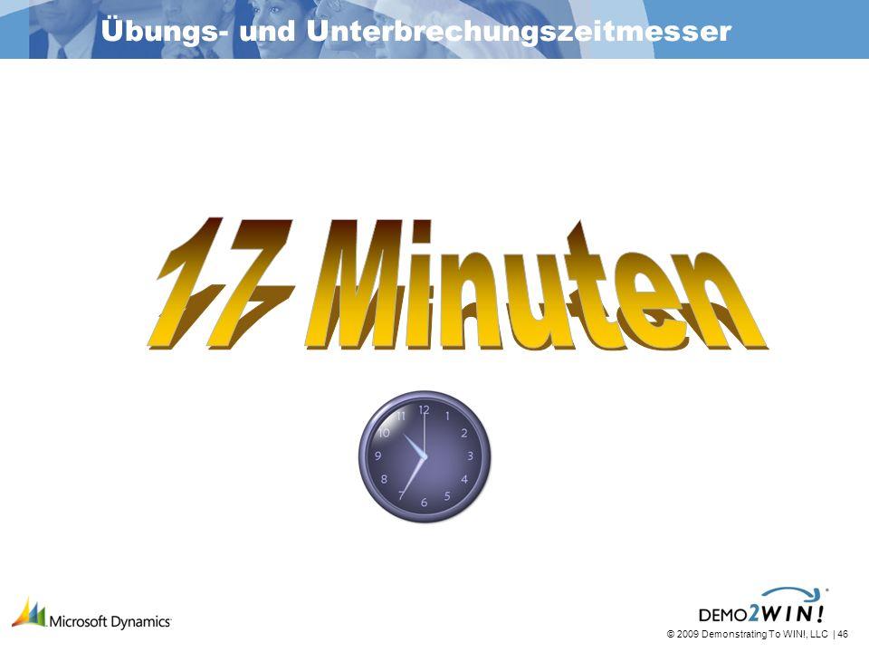 © 2009 Demonstrating To WIN!, LLC | 46 Übungs- und Unterbrechungszeitmesser