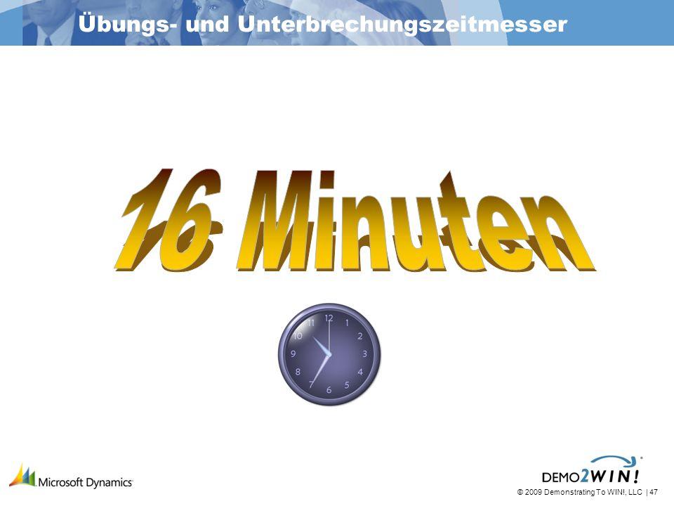 © 2009 Demonstrating To WIN!, LLC | 47 Übungs- und Unterbrechungszeitmesser