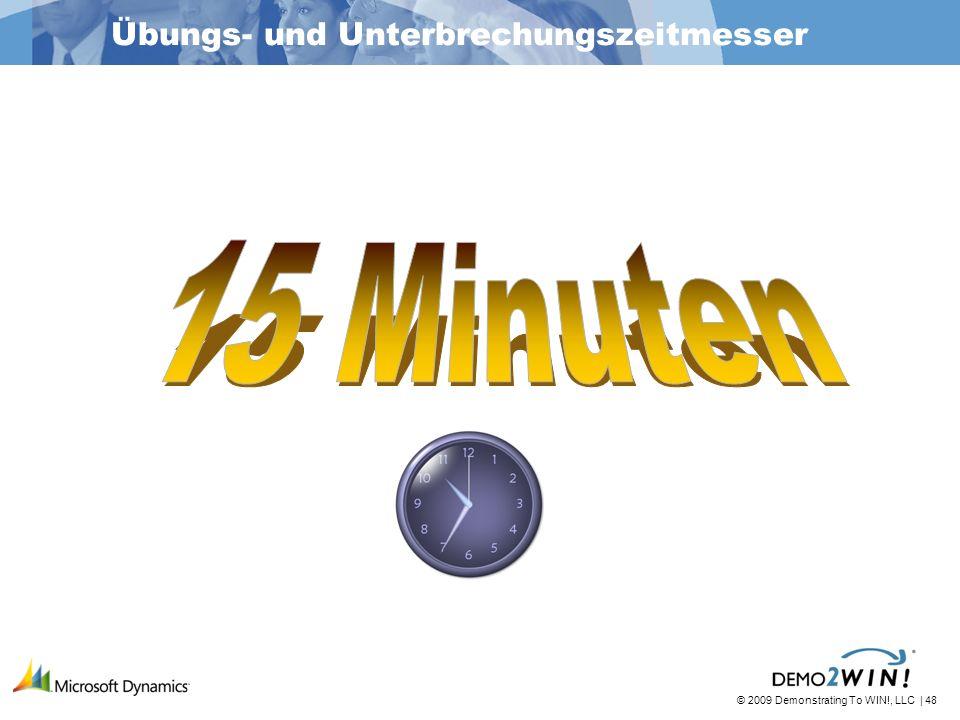 © 2009 Demonstrating To WIN!, LLC | 48 Übungs- und Unterbrechungszeitmesser