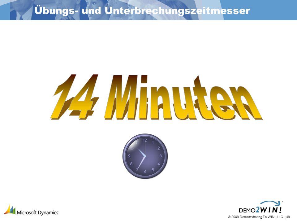 © 2009 Demonstrating To WIN!, LLC | 49 Übungs- und Unterbrechungszeitmesser