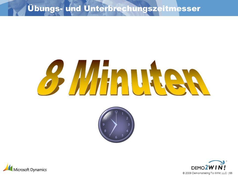 © 2009 Demonstrating To WIN!, LLC | 55 Übungs- und Unterbrechungszeitmesser
