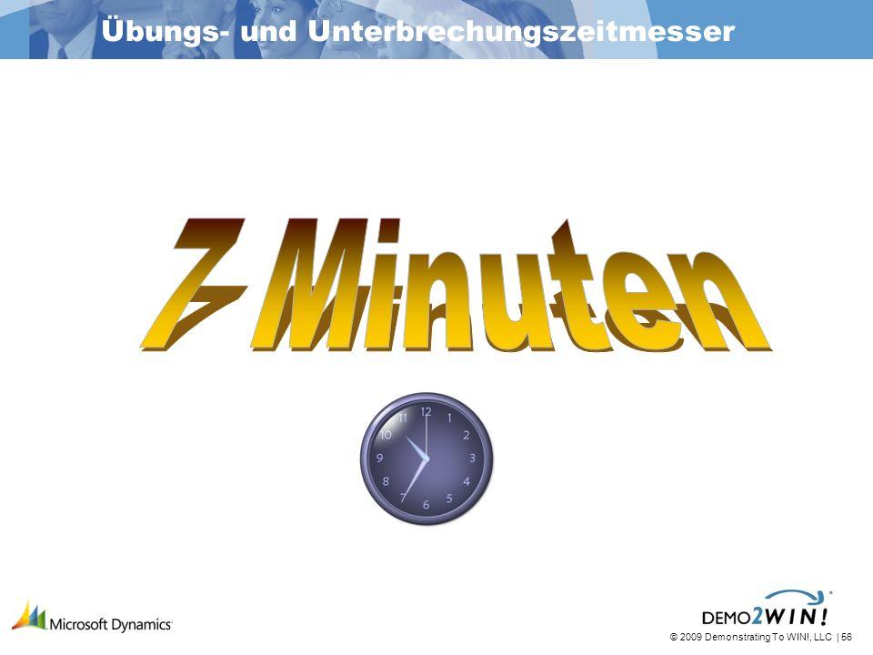 © 2009 Demonstrating To WIN!, LLC | 56 Übungs- und Unterbrechungszeitmesser