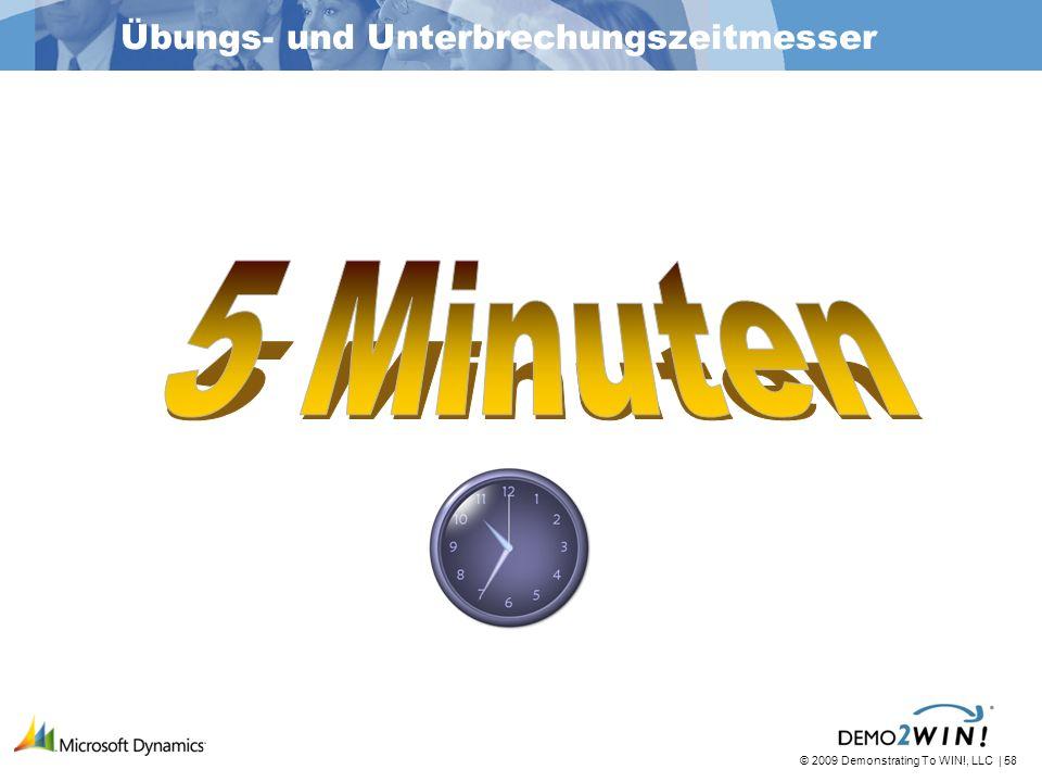 © 2009 Demonstrating To WIN!, LLC | 58 Übungs- und Unterbrechungszeitmesser