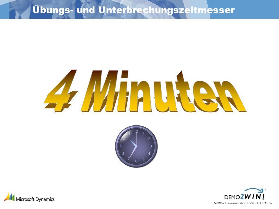© 2009 Demonstrating To WIN!, LLC | 59 Übungs- und Unterbrechungszeitmesser