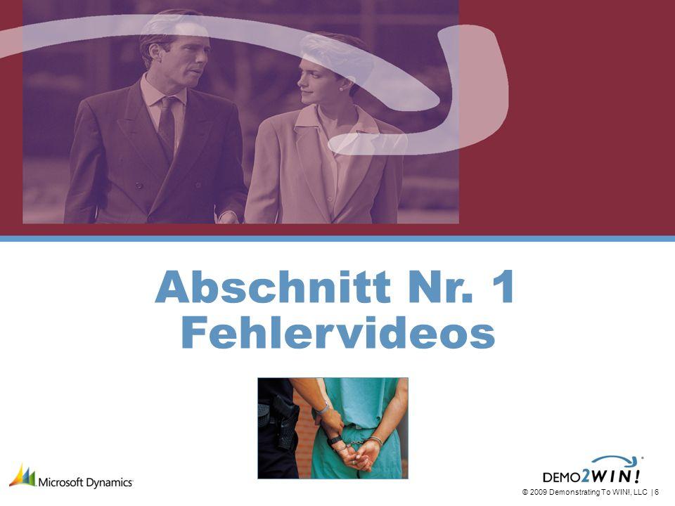 © 2009 Demonstrating To WIN!, LLC   17 Abschnitt Nr. 2 Fehlervideos