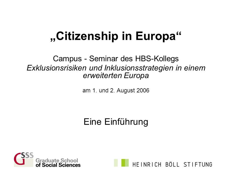 Citizenship in Europa Campus - Seminar des HBS-Kollegs Exklusionsrisiken und Inklusionsstrategien in einem erweiterten Europa am 1. und 2. August 2006