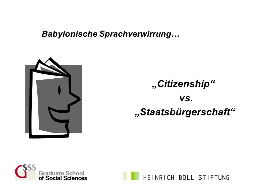 Citizenship hat eine lange Tradition… Die Grundlagen der modernen Konzeption von citizenship lassen sich auf die griechische und römische Antike zurückführen erst durch die Aufklärung und mit der Entstehung von modernen National- staaten wurde unser heutiges Verständnis von citizenship geprägt (vgl.