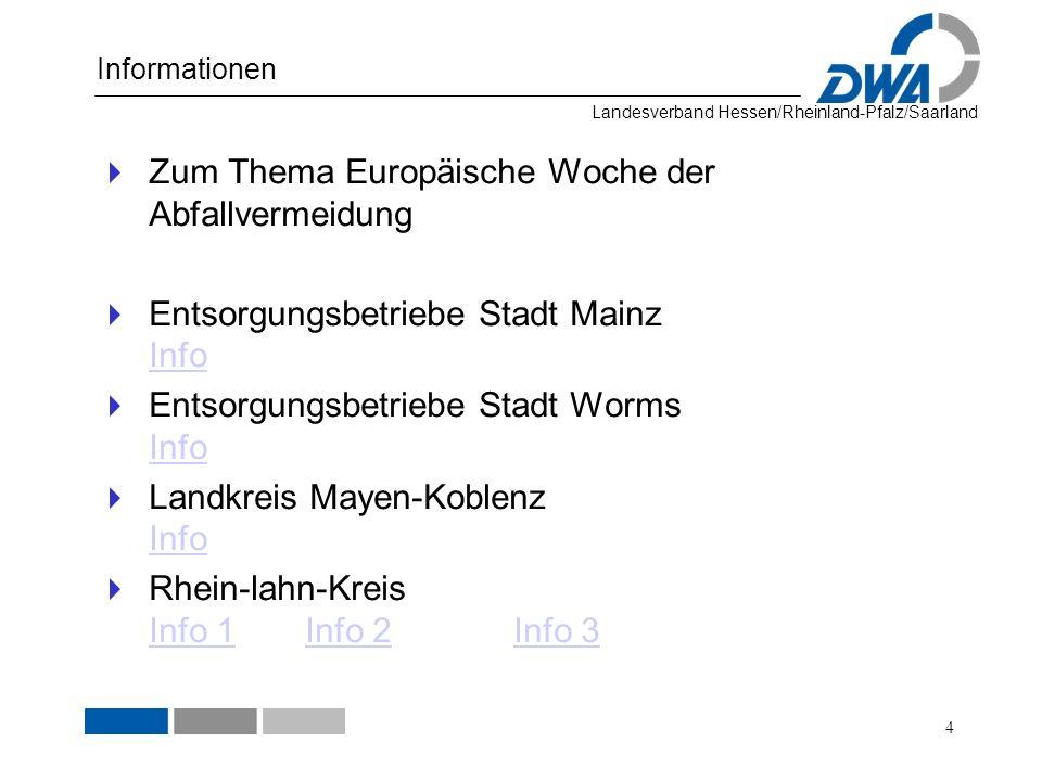 Landesverband Hessen/Rheinland-Pfalz/Saarland Informationen 4 Zum Thema Europäische Woche der Abfallvermeidung Entsorgungsbetriebe Stadt Mainz Info In