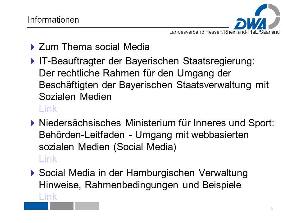Landesverband Hessen/Rheinland-Pfalz/Saarland Informationen Zum Thema social Media IT-Beauftragter der Bayerischen Staatsregierung: Der rechtliche Rah