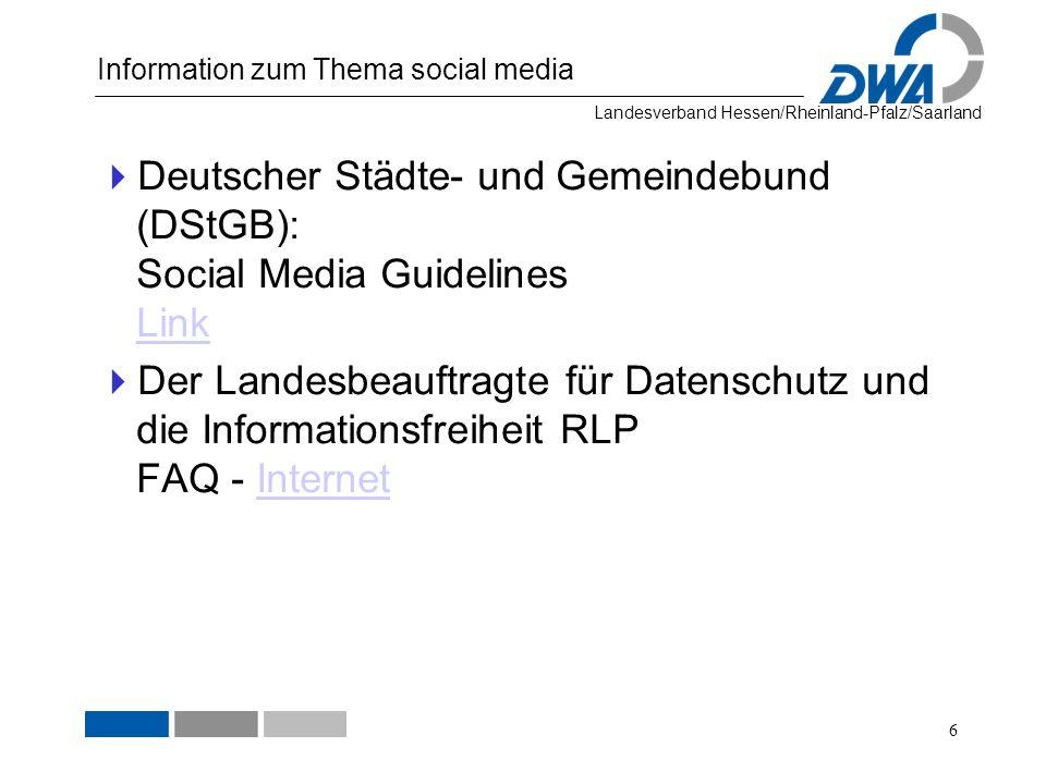 Landesverband Hessen/Rheinland-Pfalz/Saarland Information zum Thema social media Deutscher Städte- und Gemeindebund (DStGB): Social Media Guidelines L