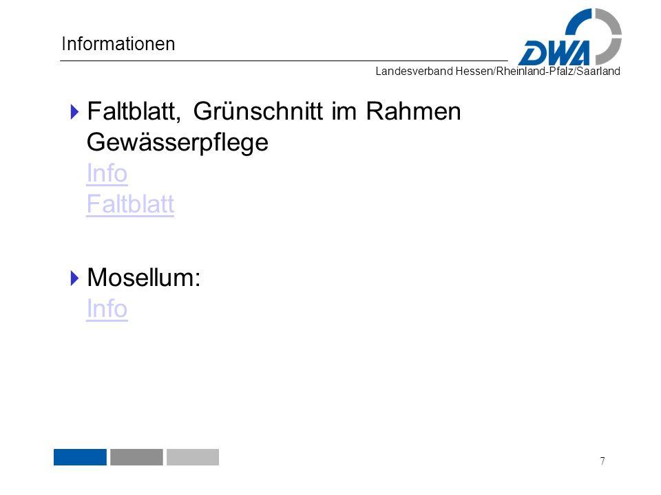 Landesverband Hessen/Rheinland-Pfalz/Saarland Informationen Faltblatt, Grünschnitt im Rahmen Gewässerpflege Info Faltblatt Info Faltblatt Mosellum: In