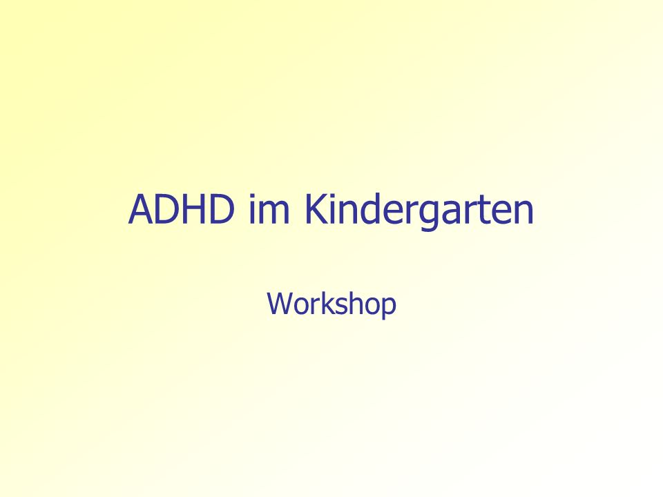 ADHD im Kindergarten Workshop