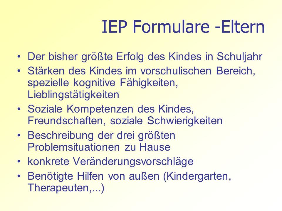 IEP Formulare -Eltern Der bisher größte Erfolg des Kindes in Schuljahr Stärken des Kindes im vorschulischen Bereich, spezielle kognitive Fähigkeiten,