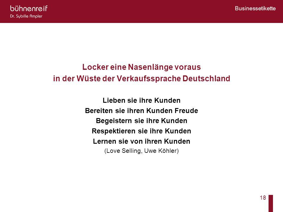Businessetikette 18 Locker eine Nasenlänge voraus in der Wüste der Verkaufssprache Deutschland Lieben sie ihre Kunden Bereiten sie ihren Kunden Freude