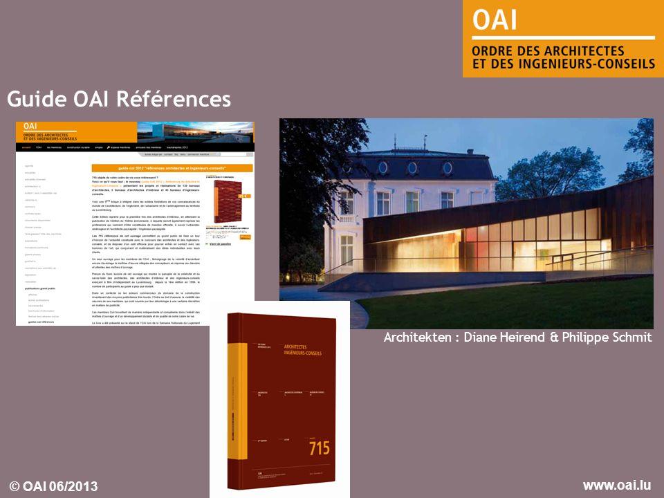 © OAI 06/2013 www.oai.lu Guide OAI Références Architekten : Diane Heirend & Philippe Schmit