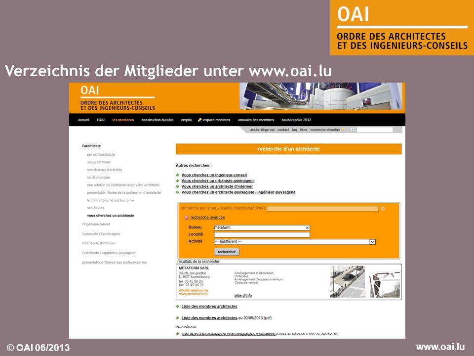 © OAI 06/2013 www.oai.lu Verzeichnis der Mitglieder unter www.oai.lu