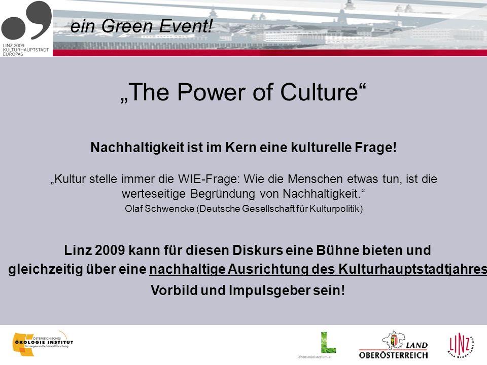 ein Green Event. The Power of Culture Nachhaltigkeit ist im Kern eine kulturelle Frage.
