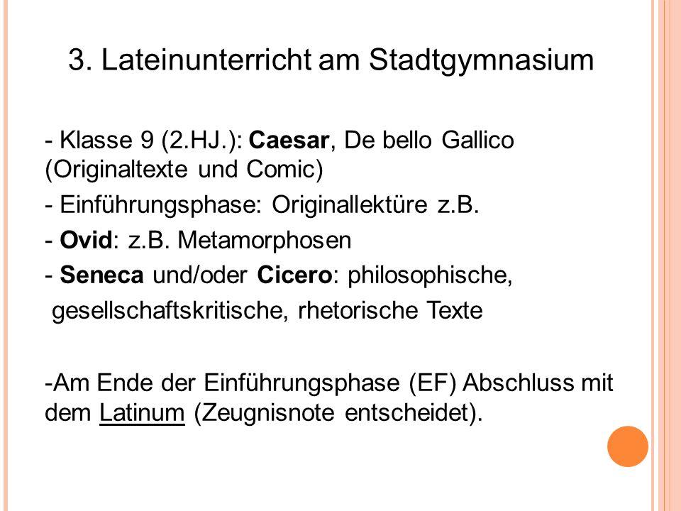 - Klasse 9 (2.HJ.): Caesar, De bello Gallico (Originaltexte und Comic) - Einführungsphase: Originallektüre z.B. - Ovid: z.B. Metamorphosen - Seneca un