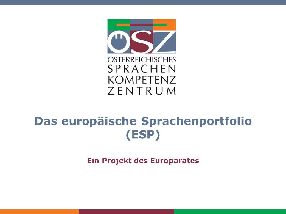 Einführung in das ESP für Lernende Das europäische Sprachenportfolio (ESP) Ein Projekt des Europarates