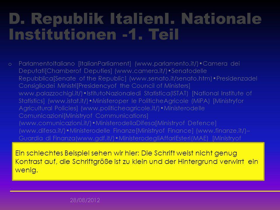 28/08/2012 D. Republik ItalienI. Nationale Institutionen -1. Teil o ParlamentoItaliano [ItalianParliament] (www.parlamento.it/)Camera dei Deputati[Cha