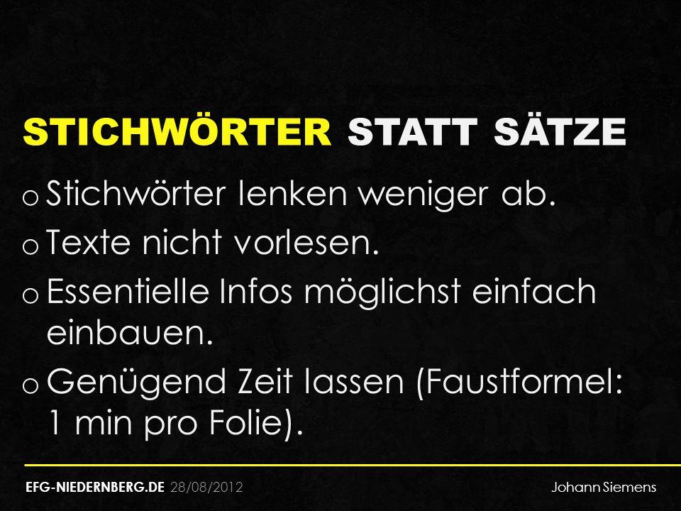 28/08/2012 STICHWÖRTER STATT SÄTZE o Stichwörter lenken weniger ab.