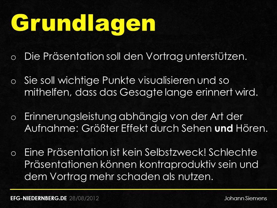 28/08/2012 o Die Präsentation soll den Vortrag unterstützen. o Sie soll wichtige Punkte visualisieren und so mithelfen, dass das Gesagte lange erinner