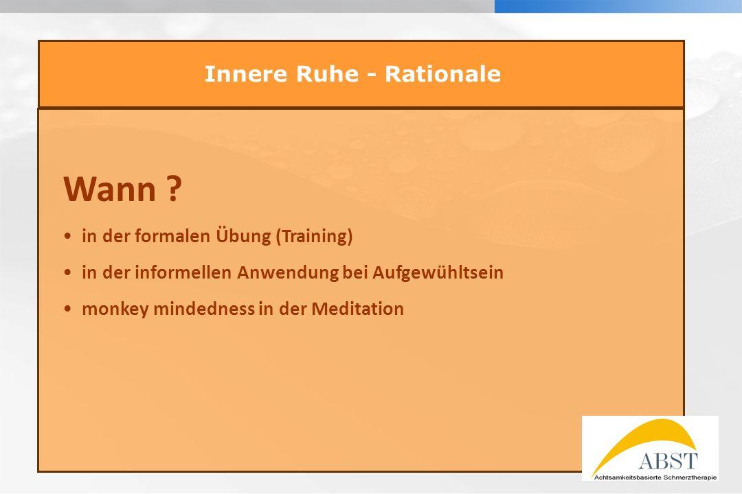 YOUR LOGO Innere Ruhe - Rationale Wann ? in der formalen Übung (Training) in der informellen Anwendung bei Aufgewühltsein monkey mindedness in der Med
