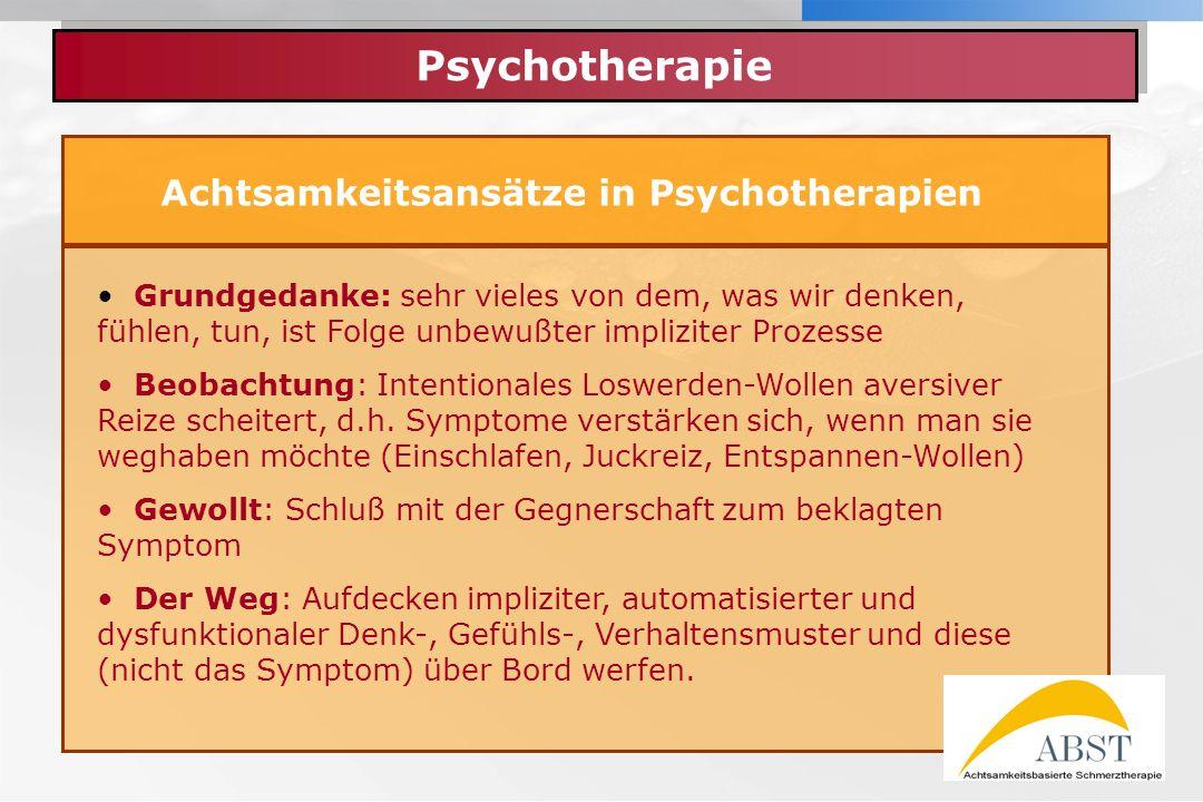 YOUR LOGO Achtsamkeitsbasierte Schmerztherapie (ABST) Achtsamkeit – Synonyme in der Psychotherapie Reflexives Bewußtsein Ständiges selbstreflexives Denken Kritiklose Selbstbeobachtung (Freud) Intrapsychische Wahrnehmung