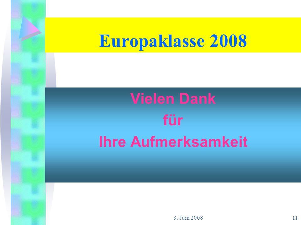 3. Juni 2008 11 Europaklasse 2008 Vielen Dank für Ihre Aufmerksamkeit