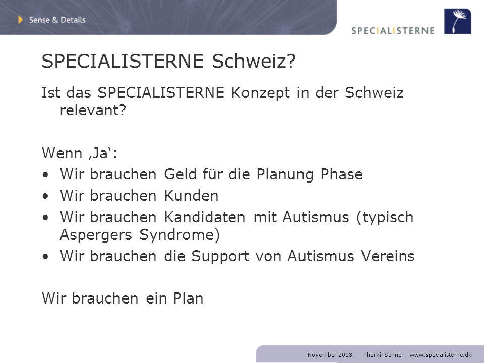 November 2008 Thorkil Sonne www.specialisterne.dk SPECIALISTERNE Schweiz.