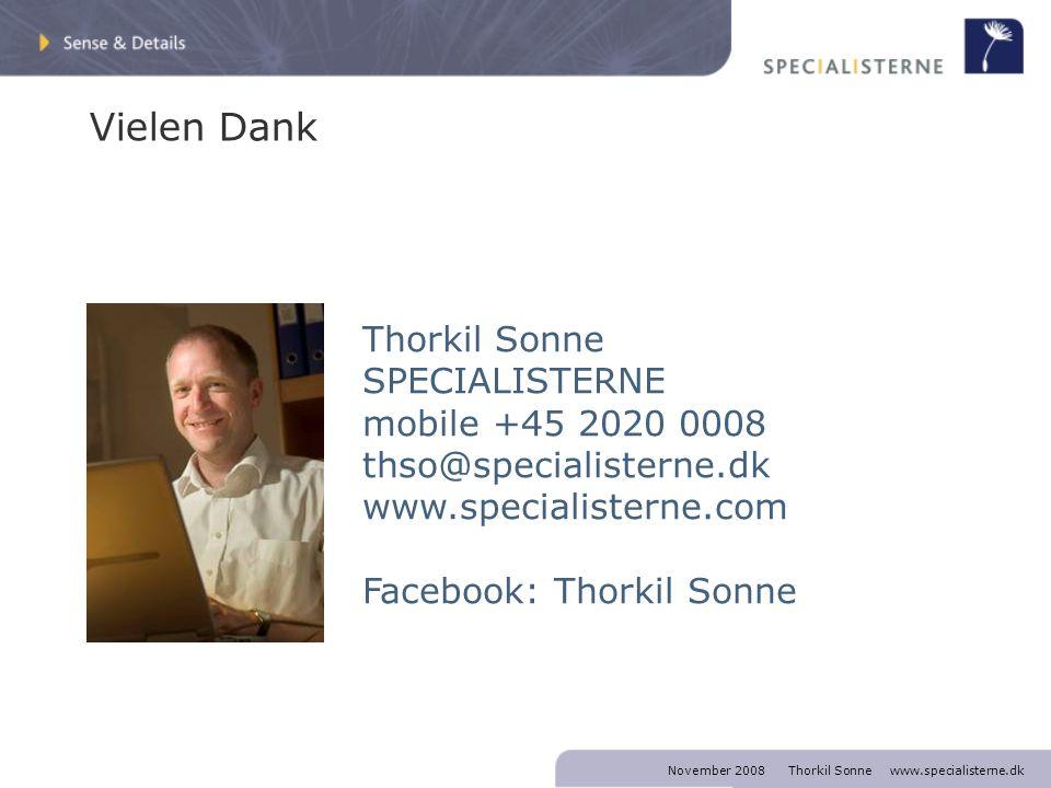 November 2008 Thorkil Sonne www.specialisterne.dk Thorkil Sonne SPECIALISTERNE mobile +45 2020 0008 thso@specialisterne.dk www.specialisterne.com Facebook: Thorkil Sonne Vielen Dank