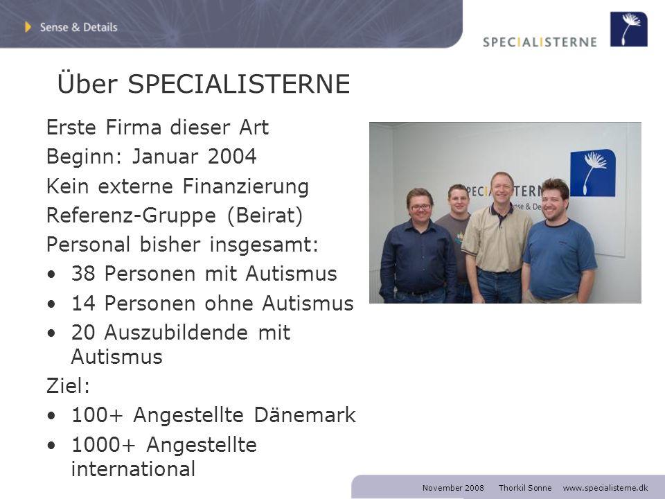 November 2008 Thorkil Sonne www.specialisterne.dk Autismus – mein Sohn