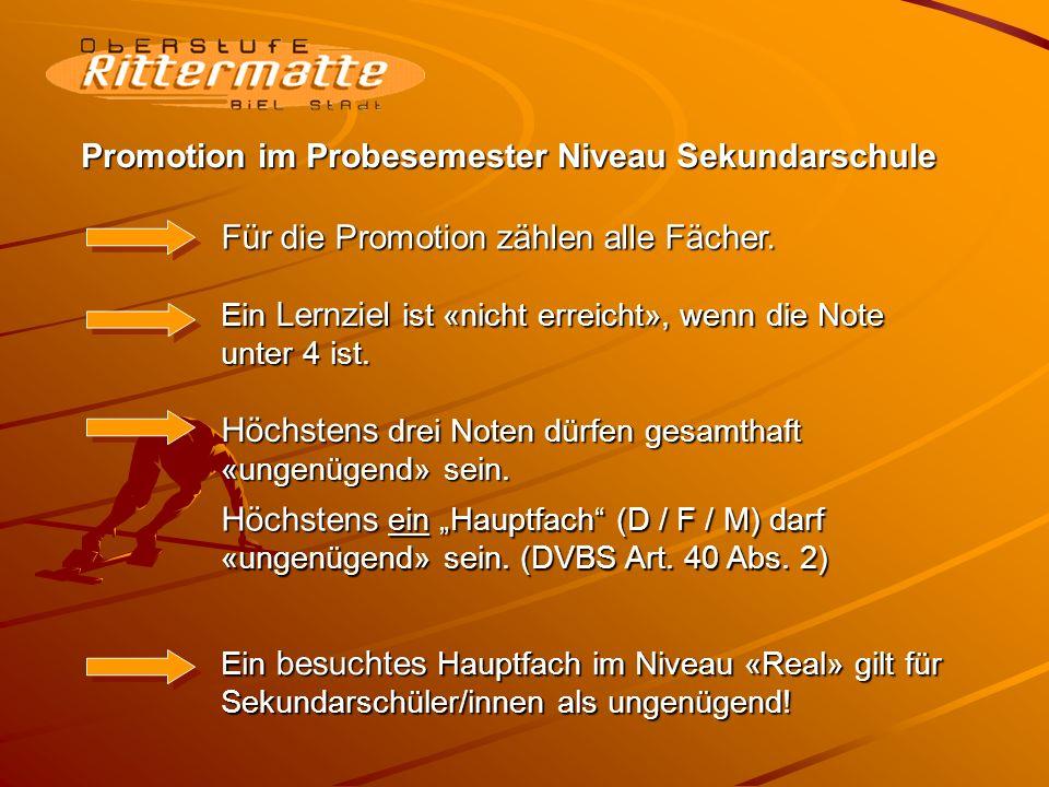 Promotion im Probesemester Niveau Sekundarschule Für die Promotion zählen alle Fächer.