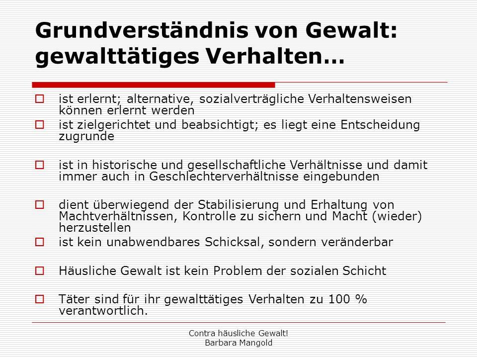 Contra häusliche Gewalt.Barbara Mangold Zielgruppe fremdmotivierte Täter, d.h.