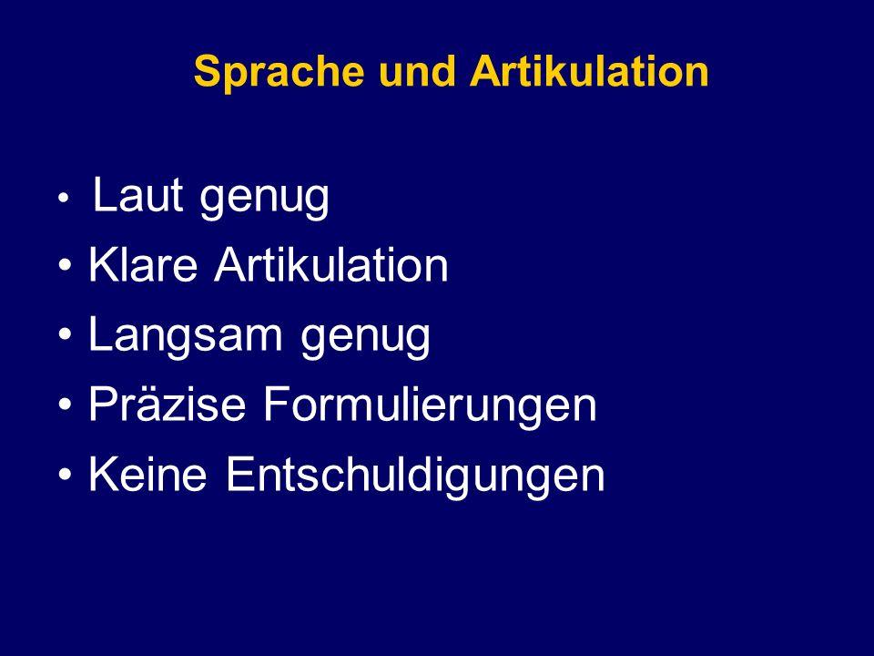 Laut genug Klare Artikulation Langsam genug Präzise Formulierungen Keine Entschuldigungen Sprache und Artikulation