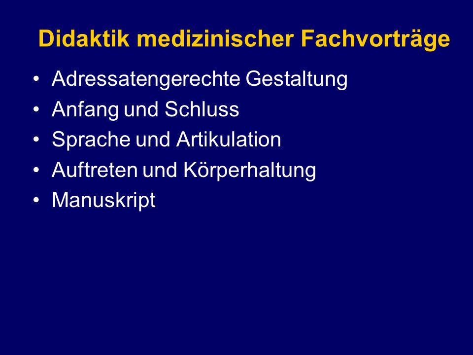 Adressatengerechte Gestaltung Anfang und Schluss Sprache und Artikulation Auftreten und Körperhaltung Manuskript Didaktik medizinischer Fachvorträge