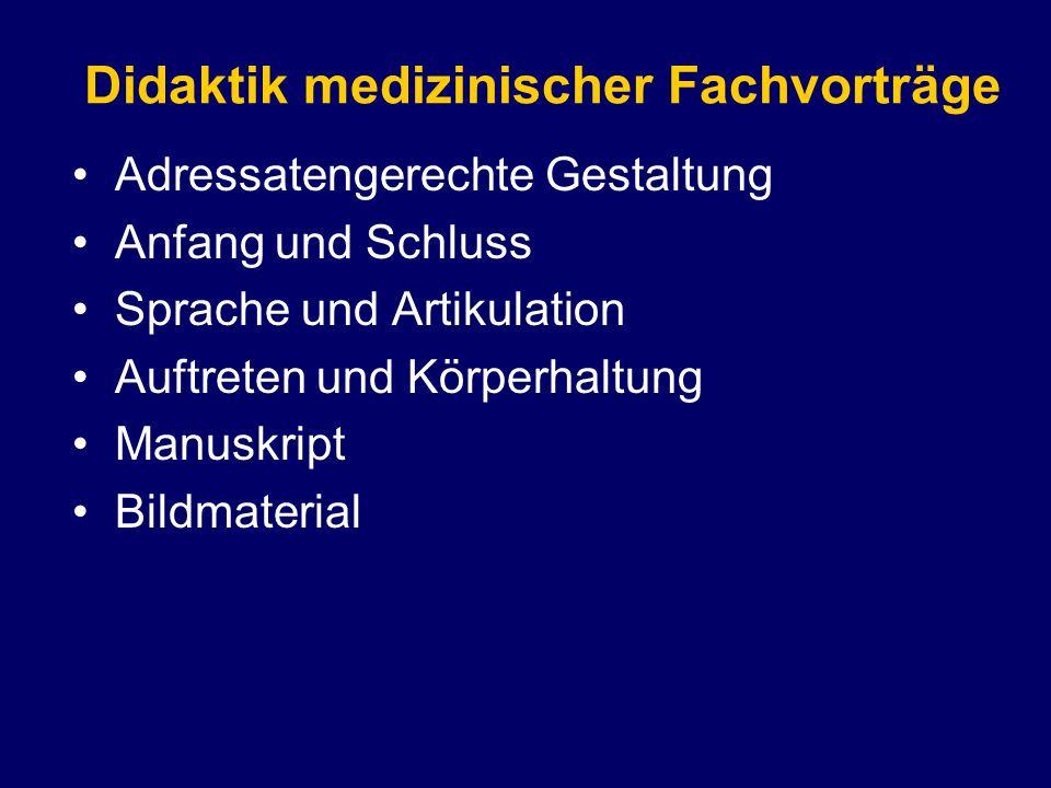 Adressatengerechte Gestaltung Anfang und Schluss Sprache und Artikulation Auftreten und Körperhaltung Manuskript Bildmaterial Didaktik medizinischer F
