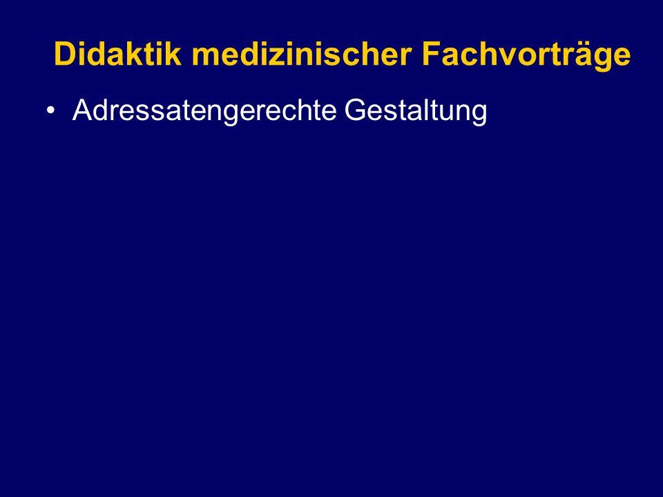 Adressatengerechte Gestaltung Didaktik medizinischer Fachvorträge