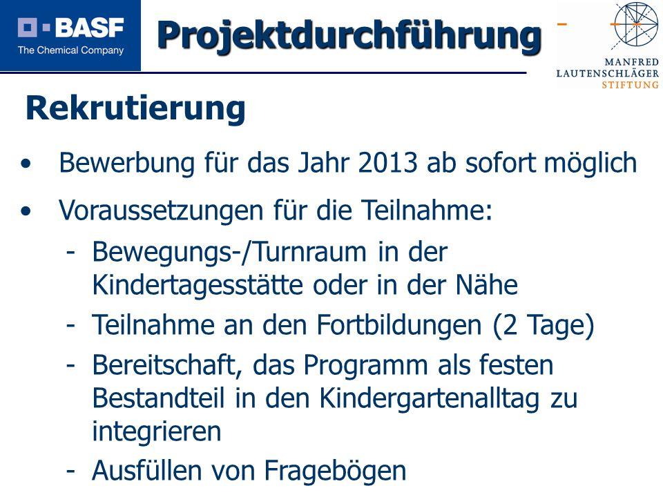 Spendenprojekt 2011 Rekrutierung Projektdurchführung Bewerbung für das Jahr 2013 ab sofort möglich Voraussetzungen für die Teilnahme: -Bewegungs-/Turn