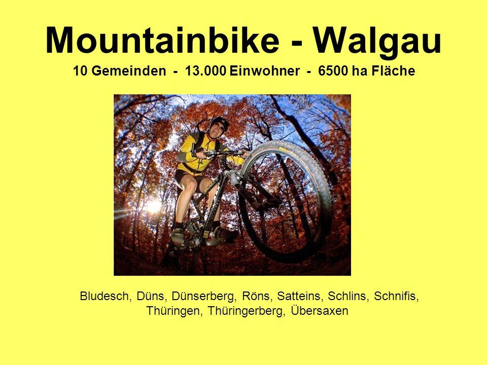 Mountainbike - Walgau Bludesch, Düns, Dünserberg, Röns, Satteins, Schlins, Schnifis, Thüringen, Thüringerberg, Übersaxen 10 Gemeinden - 13.000 Einwohner - 6500 ha Fläche