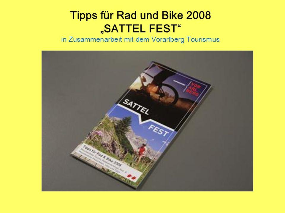 Tipps für Rad und Bike 2008 SATTEL FEST in Zusammenarbeit mit dem Vorarlberg Tourismus