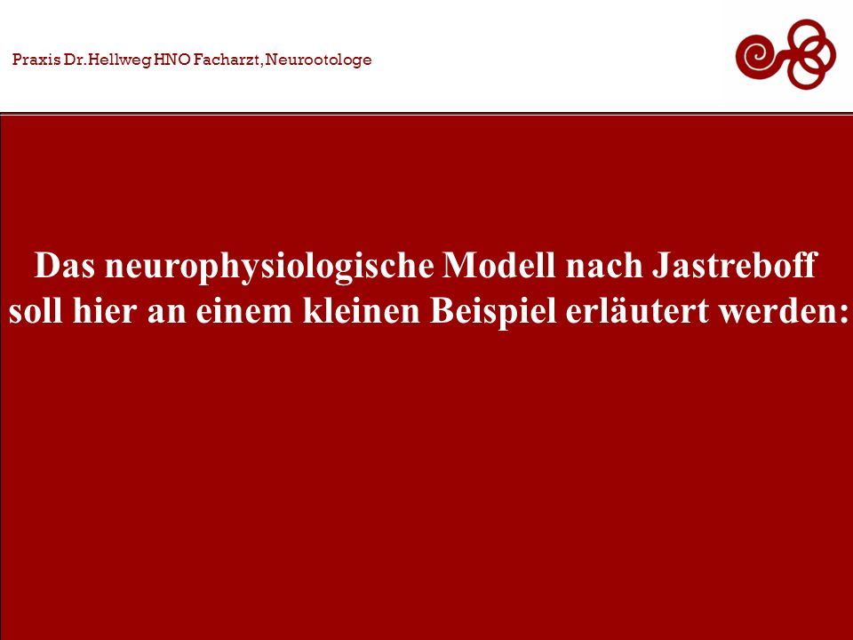 Das neurophysiologische Modell nach Jastreboff soll hier an einem kleinen Beispiel erläutert werden: