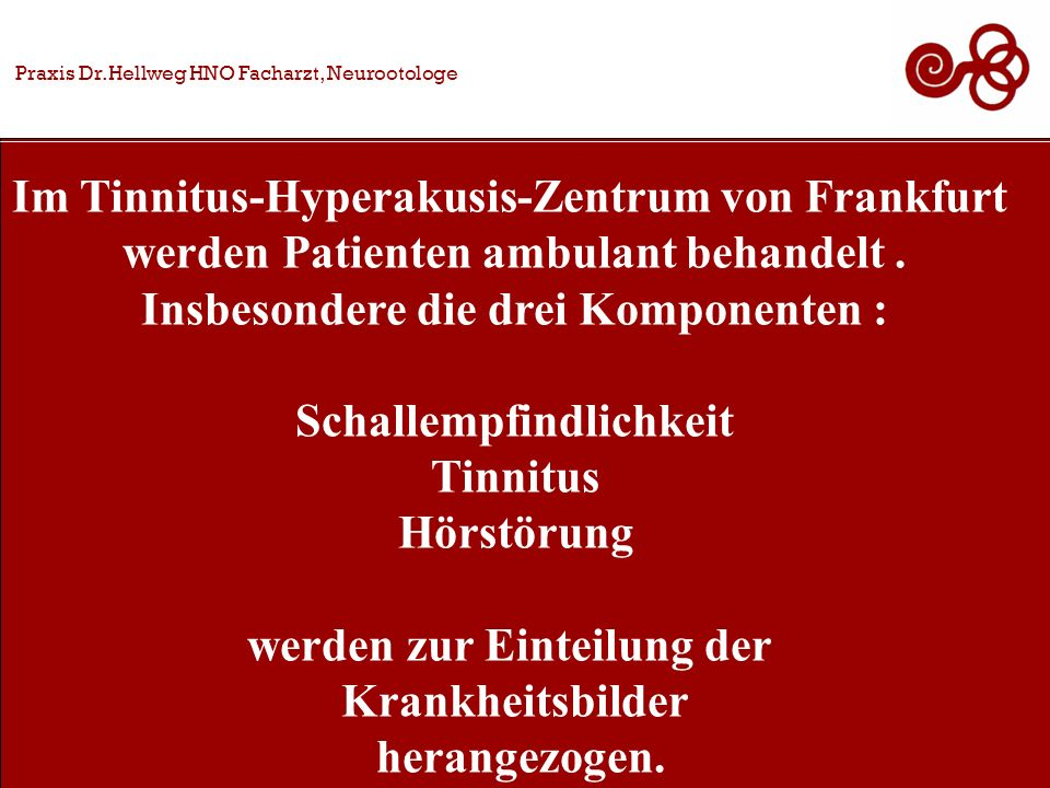 Praxis Dr.Hellweg HNO Facharzt, Neurootologe Im Tinnitus-Hyperakusis-Zentrum von Frankfurt werden Patienten ambulant behandelt.