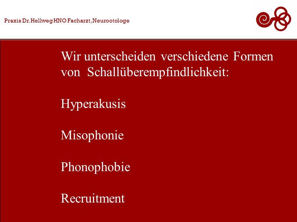 Wir unterscheiden verschiedene Formen von Schallüberempfindlichkeit: Hyperakusis Misophonie Phonophobie Recruitment